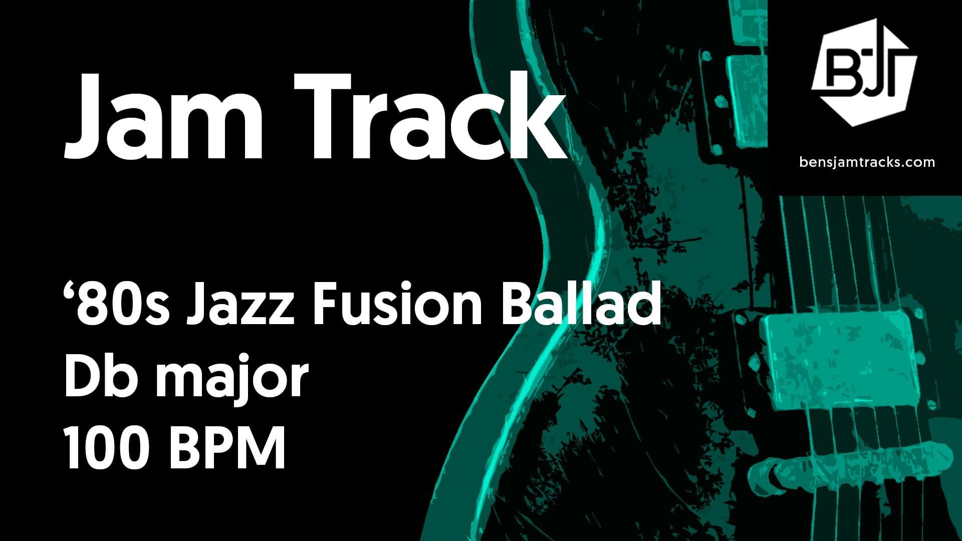 '80s Jazz Fusion Ballad in Db major – BJT #37