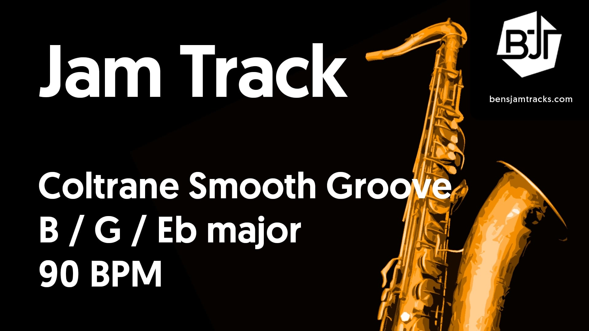 Coltrane Smooth Groove in B/G/Eb major – BJT #40